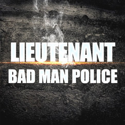 LIEUTENANT - BADMAN POLICE