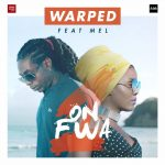 Warped Ft. Mel - On fwa