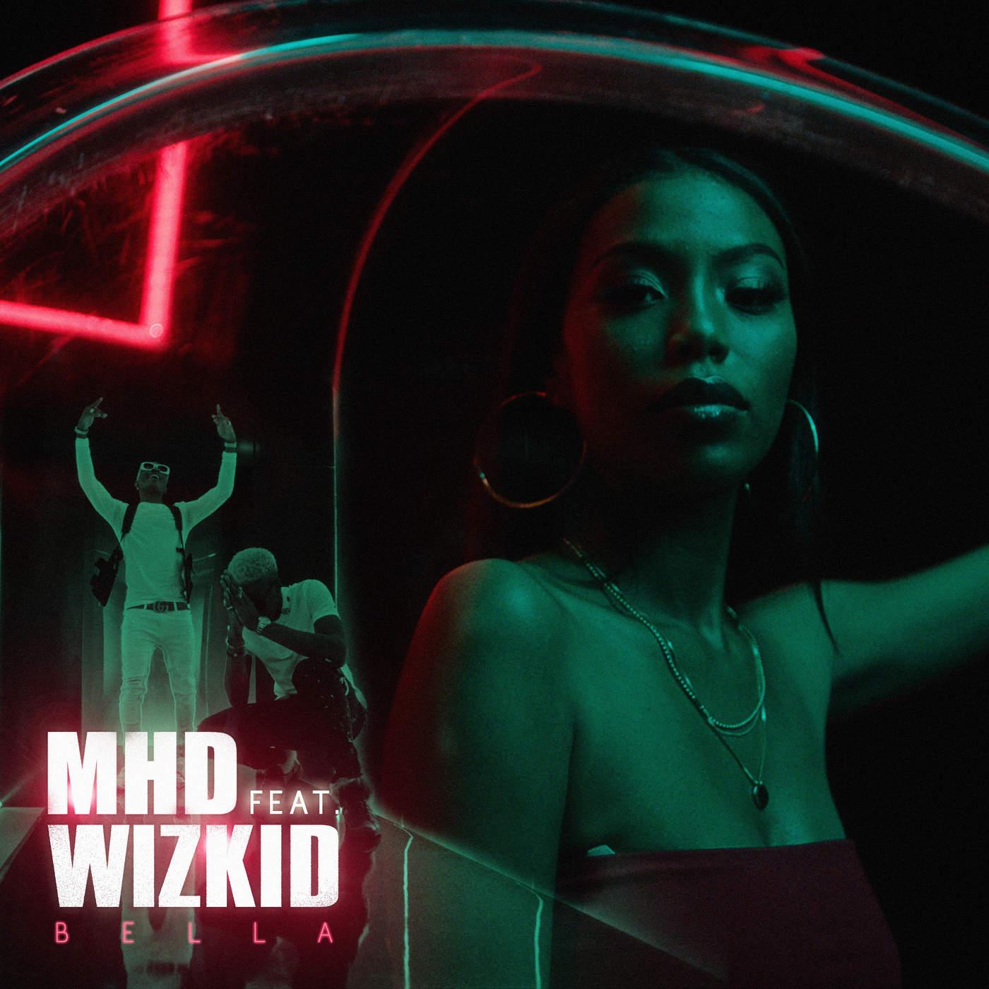 MHD - Bella (feat. WizKid)