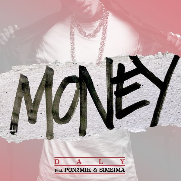 DALY ft PON2MIK & SIMSIMA MONEY