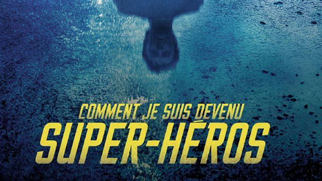 Comment-je-suis-devenu-un-super-heros-cover-film