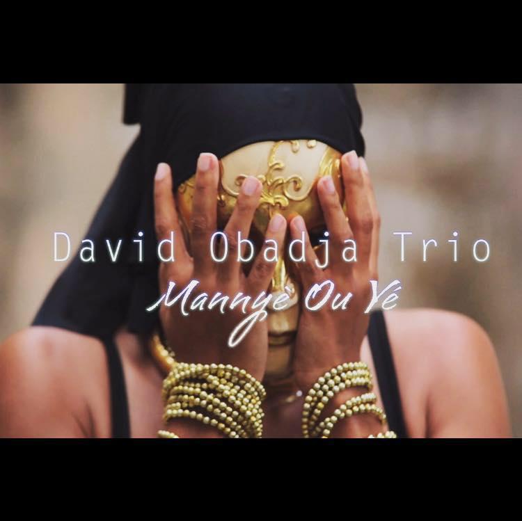 David Obadja Trio - Mannyè Ou Yé